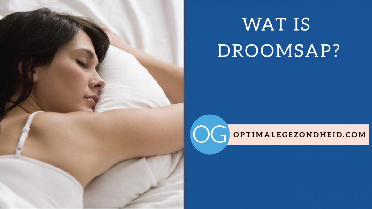 Wat is Droomsap?