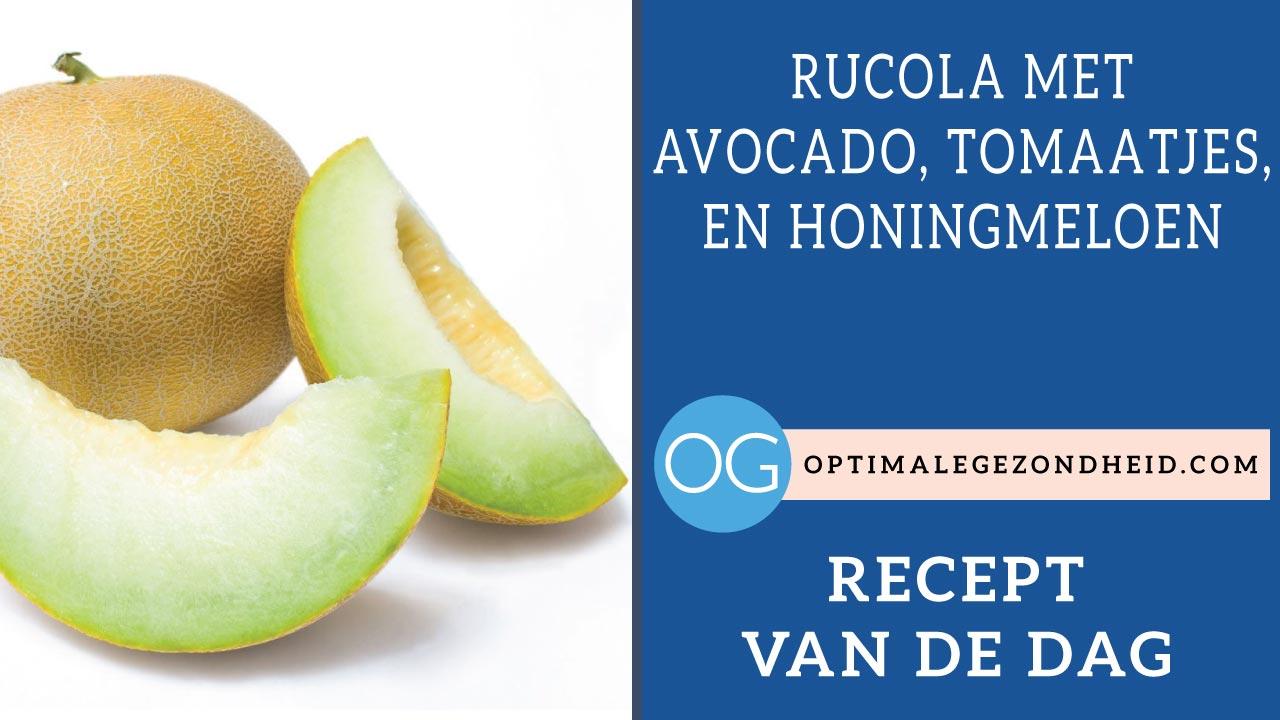 Recept van de dag: Rucola met avocado, tomaatjes, en honingmeloen