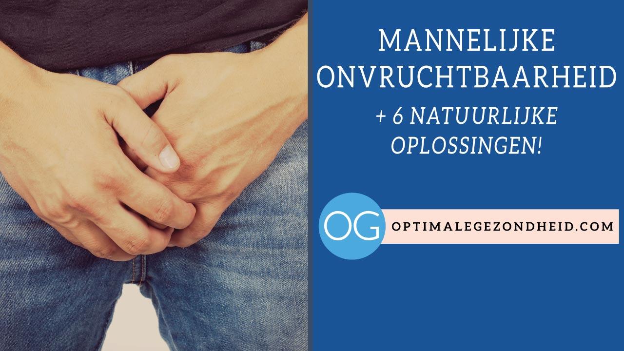 Mannelijke onvruchtbaarheid + 6 natuurlijke oplossingen!