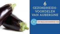 6 gezondheidsvoordelen van aubergine