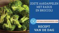 Recept van de dag: Zoete aardappelen met radijs en broccoli