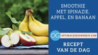 Recept van de dag: Smoothie met spinazie, appel, en banaan