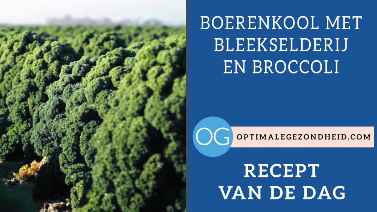 Recept van de dag: Boerenkool met bleekselderij en broccoli
