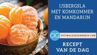 Recept van de dag: IJsbergsla met komkommer en mandarijn