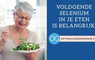 Voldoende selenium in je eten is belangrijk!
