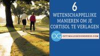 6 wetenschappelijke manieren om je cortisol te verlagen