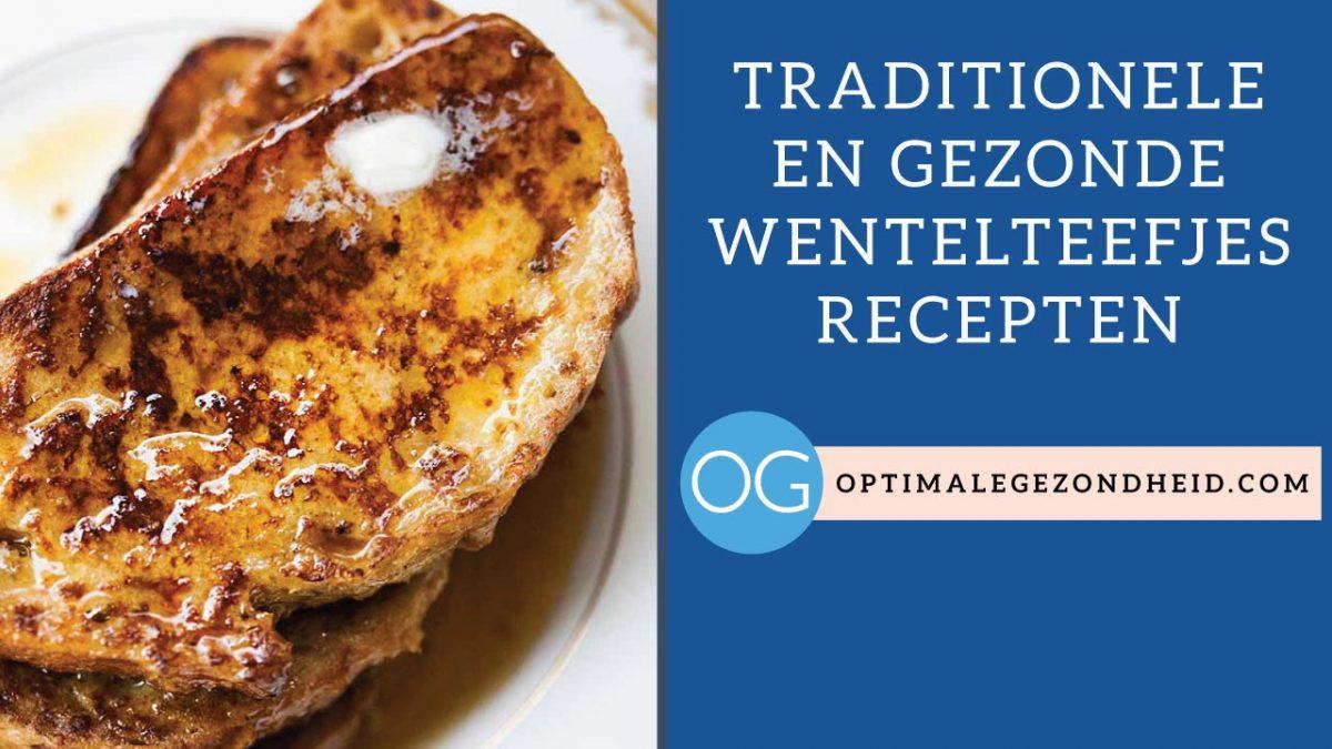 Traditionele en gezonde wentelteefjes recepten